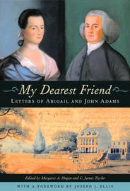 My Dearest Friend by Abigail Adams