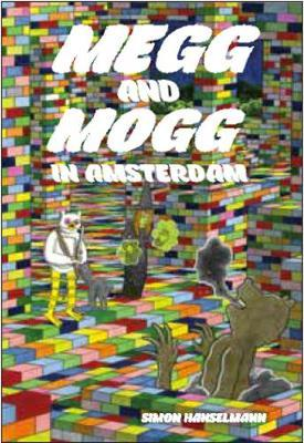 Megg & Mogg In Amsterdam (and Other Stories) by Simon Hanselmann