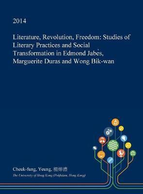 Literature, Revolution, Freedom by Cheuk-Fung Yeung