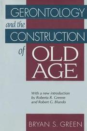 Gerontology and the Construction of Old Age by Bryan Green
