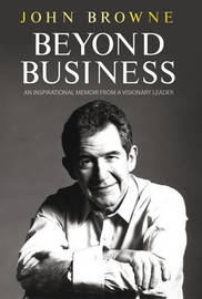 Beyond Business: An Inspirational Memoir from a Visionary Leader by John Browne image