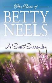 A Sweet Surrender/A Valentine For Daisy/Dearest Mary Jane/Enchanting Samantha by Betty Neels