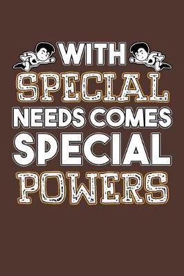 With Special Needs Comes Special Powers by Tsexpressive Publishing