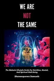 We Are Not the Same by Shaneequewa Samuels