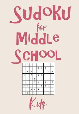 Sudoku For Middle School Kids by Zeezee Books
