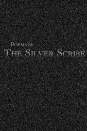 Poems by The Silver Scribe by The Silver Scribe image