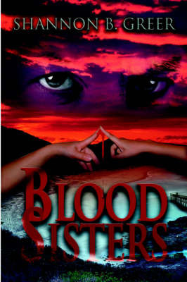 Blood Sisters by Shannon B. Greer image