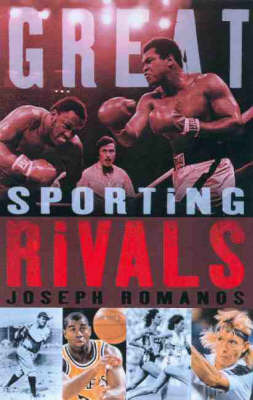 Great Sporting Rivals by Joseph Romanos image