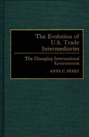 The Evolution of U.S. Trade Intermediaries by Anne C. Perry