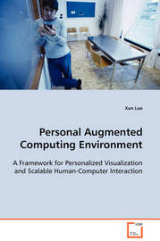 Personal Augmented Computing Environment by Xun Luo