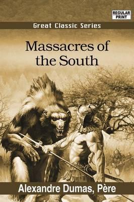 Massacres of the South by Alexandre Dumas image
