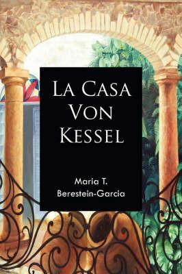 La Casa Von Kessel by Maria, T. Berestein-Garcia
