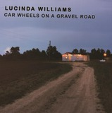 Car Wheels On A Gravel Road (LP) by Lucinda Williams