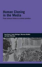 Human Cloning in the Media by Joan Haran