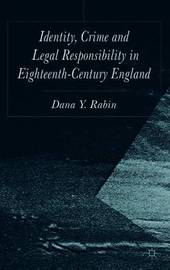 Identity, Crime and Legal Responsibility in Eighteenth-Century England by Dana Rabin image