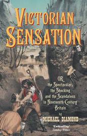 Victorian Sensation by Michael Diamond