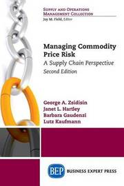 Managing Commodity Price Risk by George A Zsidisin