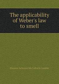 The Applicability of Weber's Law to Smell by Eleanor Acheson McCulloch Gamble