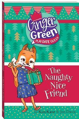 The Naughty Nice Friend by Kim Kane