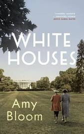 White Houses by Amy Bloom image