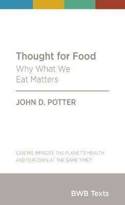 Thought for Food by John D Potter