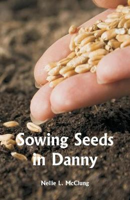 Sowing Seeds in Danny by Nellie L McClung image