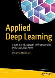 Applied Deep Learning by Umberto Michelucci image