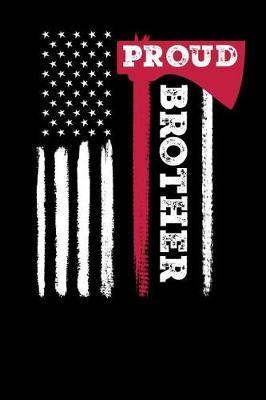 Proud Brother by Firefighter Family
