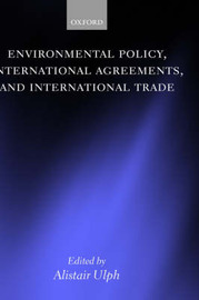 Environmental Policy, International Agreements, and International Trade