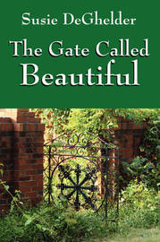 The Gate Called Beautiful by Susie DeGhelder image