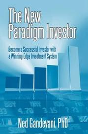 The New Paradigm Investor by Ned Gandevani Phd image