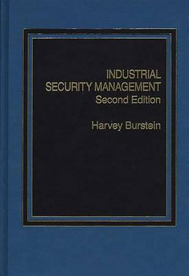 Industrial Security Management by Harvey Burstein