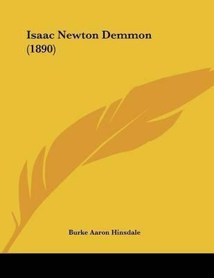 Isaac Newton Demmon (1890) by Burke Aaron Hinsdale
