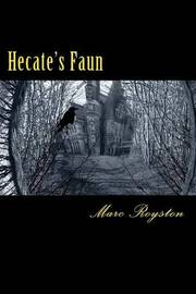 Hecate's Faun by Marc Royston