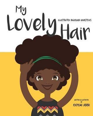My Lovely Hair by Ekpemi Anni