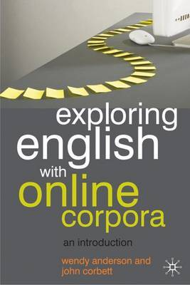 Exploring English with Online Corpora by Wendy Anderson