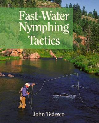 Fast Water Nymphing Tactics by J.L. Tedesco
