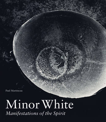 Minor White - Manifestations of the Spirit by Martineau