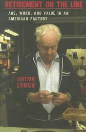 Retirement on the Line by Caitrin Lynch