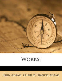 Works; by John Adams