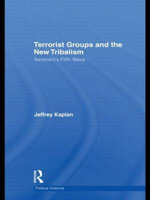 Terrorist Groups and the New Tribalism by Jeffrey Kaplan image