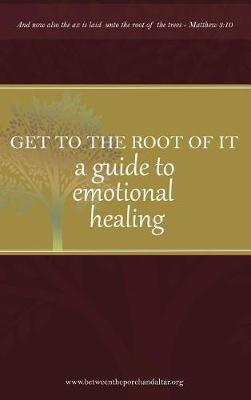 Get to the Root of It by Camper D Yvonne
