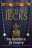 The Butcher of St Peter's (Knights Templar Mysteries 19) by Michael Jecks
