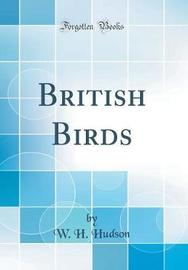 British Birds (Classic Reprint) by W.H. Hudson image