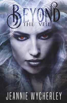 Beyond the Veil by Jeannie Wycherley