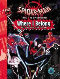 Spider-Man: Into the Spider-Verse: Where I Belong by Marvel