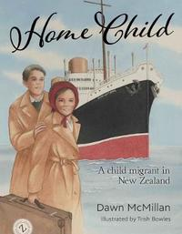 Home Child by Dawn McMillan