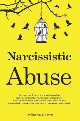 Narcissistic Abuse by Dr Theresa J Covert
