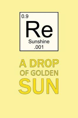 A Drop of Golden Sun by Birchfield Journals