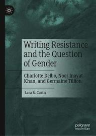 Writing Resistance and the Question of Gender by Lara R. Curtis